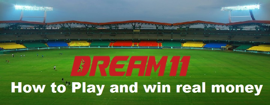 fantasy cricket Dream 11-How to Play and win real money