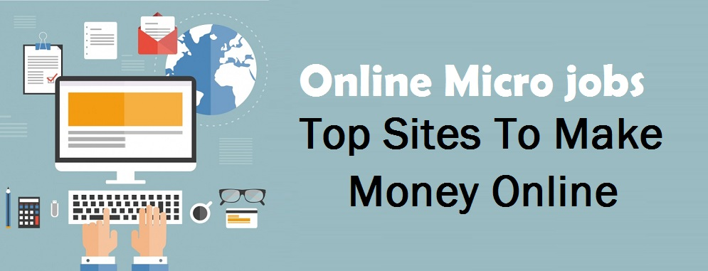 Micro Jobs: Top Sites To Make Money Online