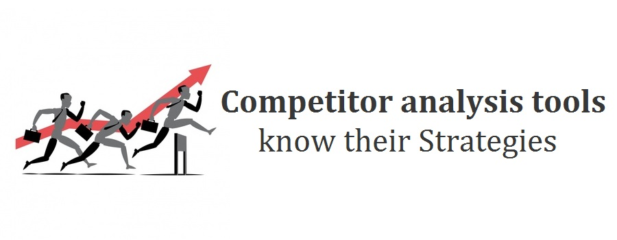 6 unique competitor analysis tools to know their Strategies