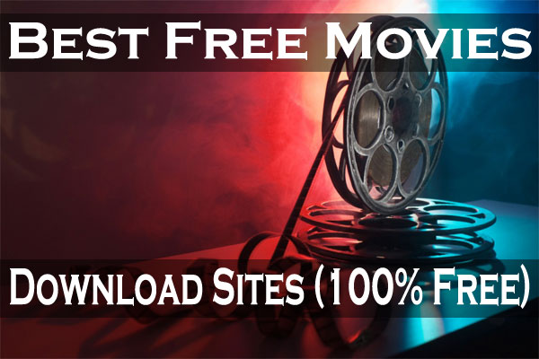 70+ Best Free Movies Download Sites For Mobile and PC In 2019