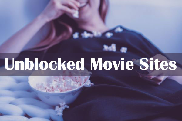 157+ Best Unblocked Movies Sites To Watch Free Movies [July 2020]