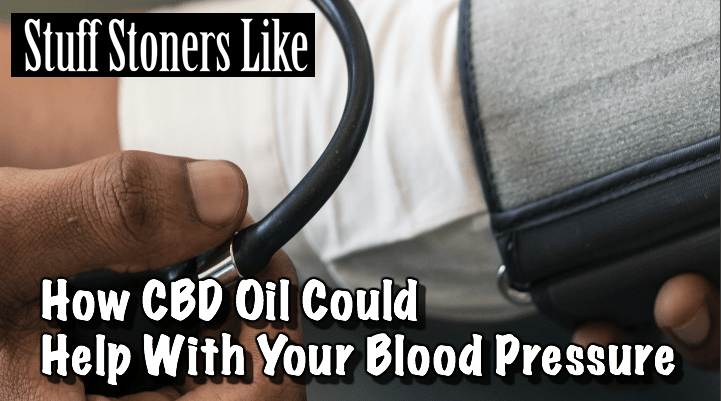 How CBD Oil Could Help With Your Blood Pressure