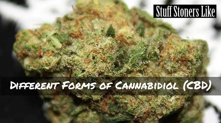 Different Forms of Cannabidiol (CBD)