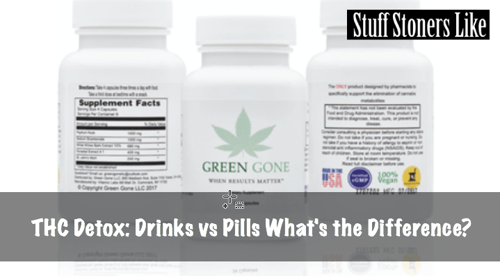 THC Detox: Drinks vs Pills What's the Difference?