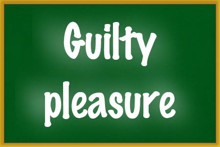 guilty_pleasure