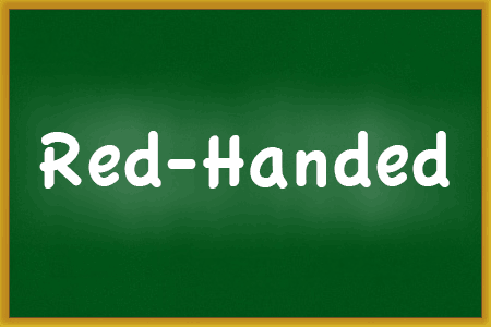 red-handed