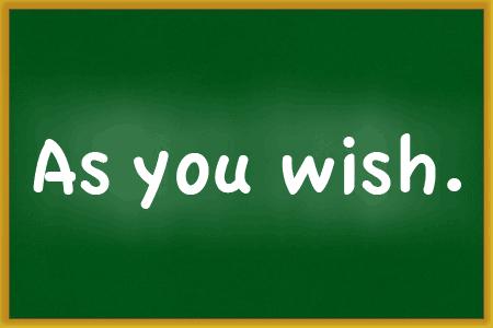 As you wish.