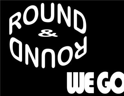 Round & Round We Go