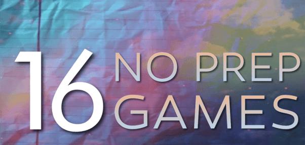 16 No Prep Games