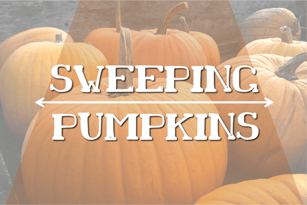 Sweeping Pumpkins