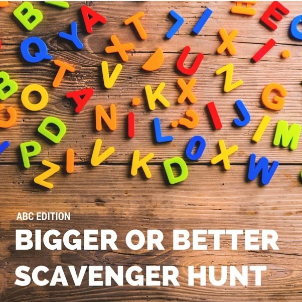 Bigger or Better ABC Scavenger Hunt