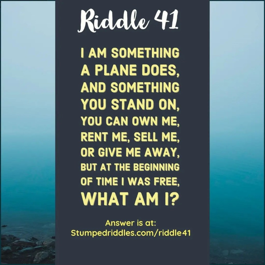 Riddle 41 on StumpedRiddles.com - A Riddle that Keeps You Grounded