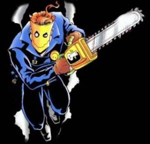 The Chainsaw Vigilante-- exactly what he sounds like.