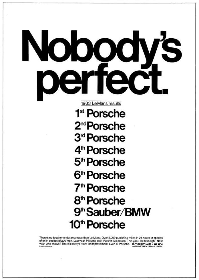 "History of Porsche's 19 overall wins at 24 Hours of Le Mans: Depicted here is the classic cheeky poster, ""Nobody's Perfect,"" listing Porsche's 9 of 10 overall finishing positions during the 1983 24 Hours of Le Mans. Credit: Porsche + Audi"