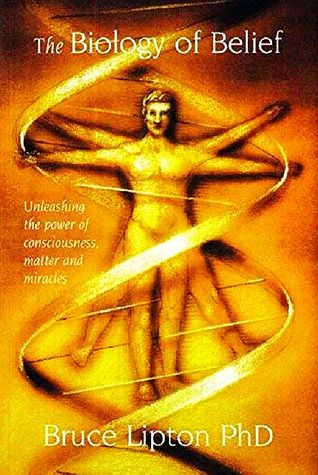 The Biology of Belief Unleashing the Power of Consciousness, Matter and Miracles Pdf