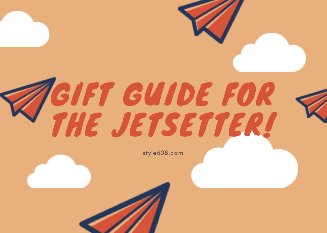 Gift Guide For The Jetsetter