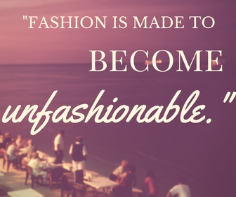 7.Coco Chanel-quotes-Fashion is made to become Unfashionable