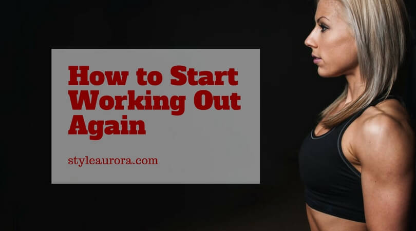 How to Start Working Out Again