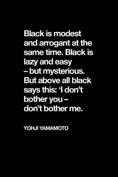 Color Black Quote Yohji Yamamoto