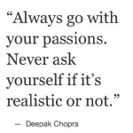 Saturday Say It: Follow Your Passion