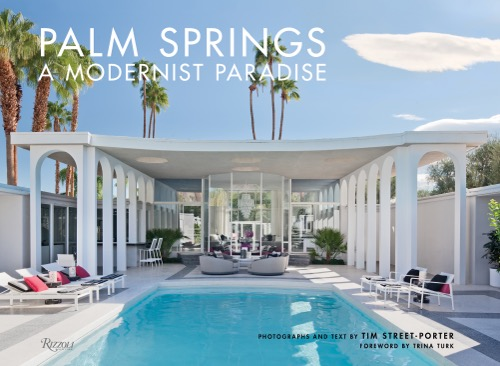 Palm Springs Modernist Paradise Rizzoli 2018