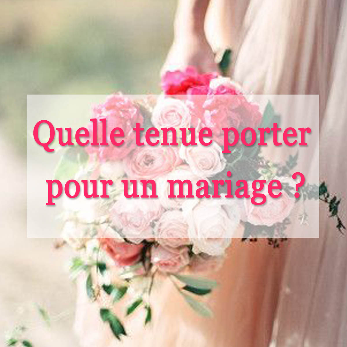 quelle-tenue-mariage