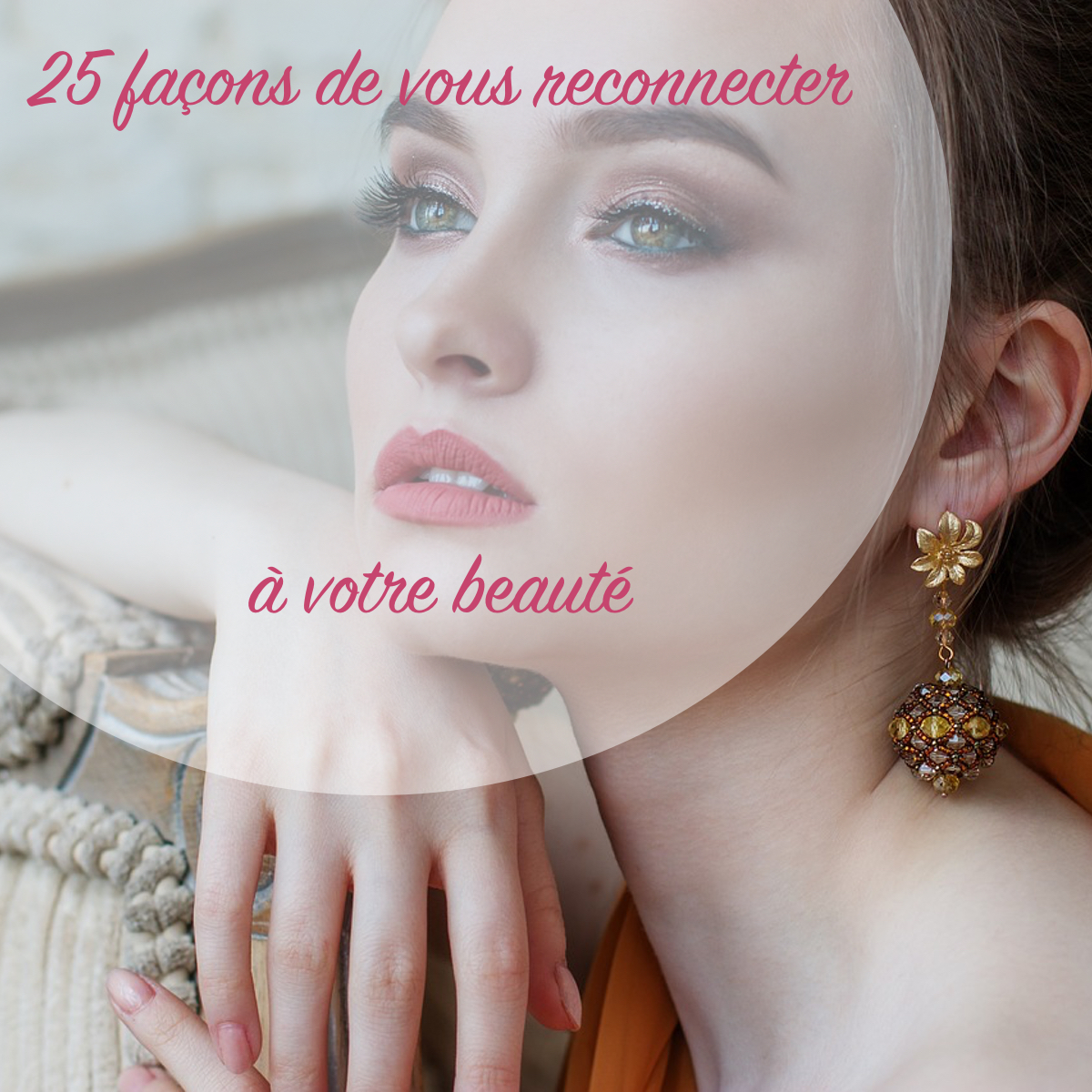 25-façons-de-vous-reconnecter-a-votre-beauté