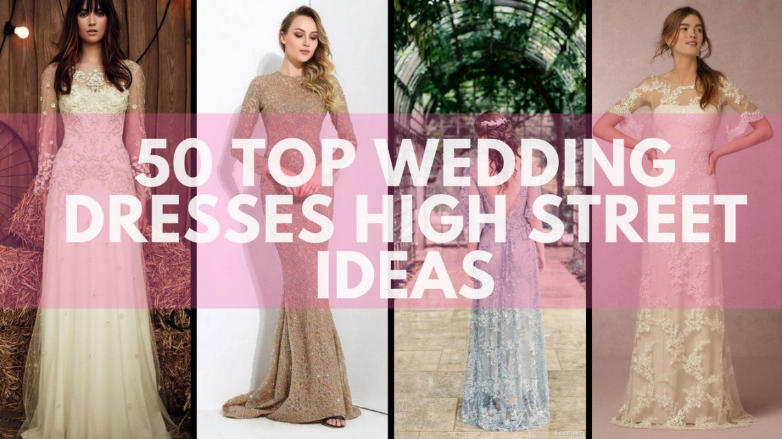 50 Top wedding dresses high street ideas