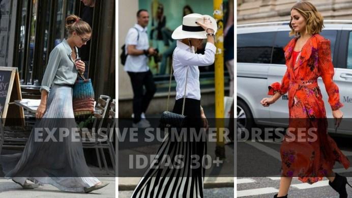 EXPENSIVE SUMMER DRESSES IDEAS 30+