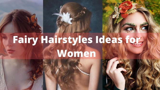 Fairy Hairstyles Ideas for Women