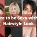 Dare to be Sexy with Short Hairstyle Look