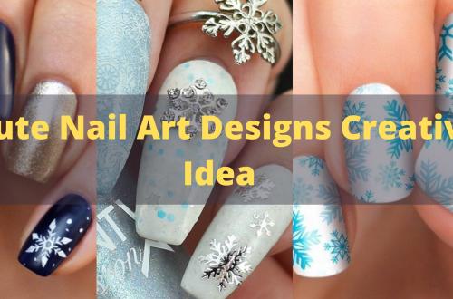 Cute Nail Art Designs Creative Idea
