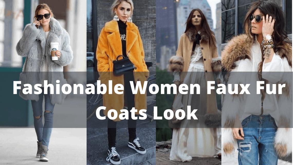 Fashionable Women Faux Fur Coats Look