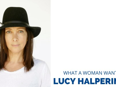 What a Woman Wants: Lucy Halperin