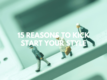 15 Reasons to Kick Start Your Style