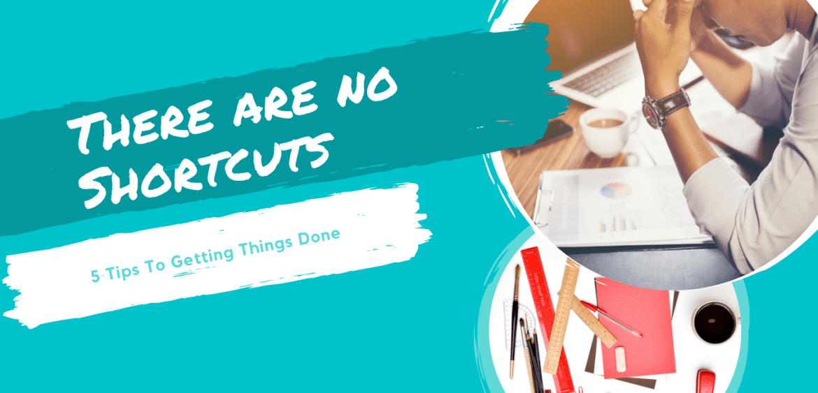 5 Tips to Getting Things Done