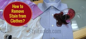 How to Remove Stain from Clothes?