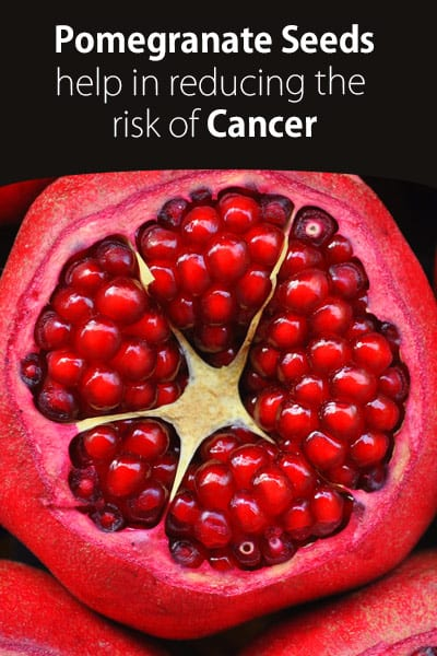 Pomegranate Seeds Help in Reducing the Risk of Cancer