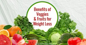 Benefits of Veggies and Fruits for Weight Loss