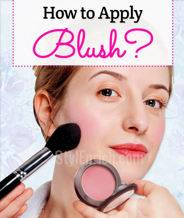 How to Apply Blush?