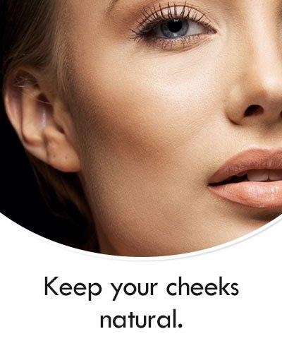 Natural Cheeks