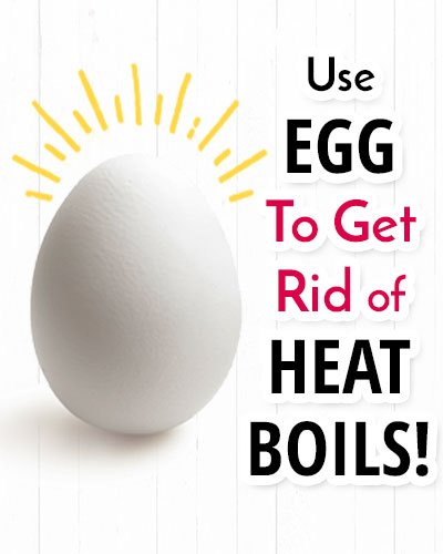 Egg To Get Rid Of a Heat Boil Fast