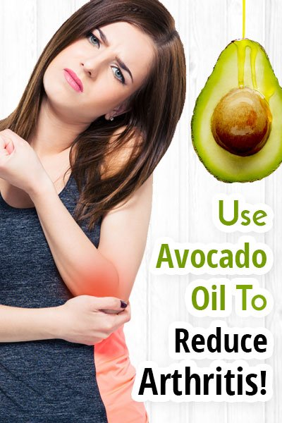 Avocado Oil Reduces Symptoms Of Arthritis