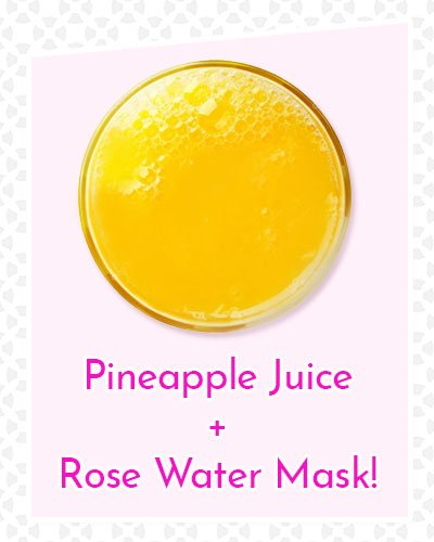 Pineapple Juice and Rose Water Mask
