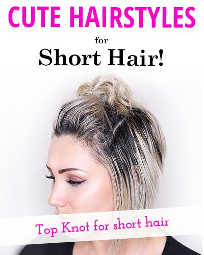 Top Knot for Short Hair