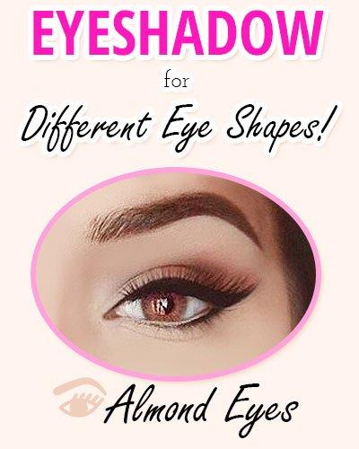 Eyeshadow for Almond Shaped Eyes