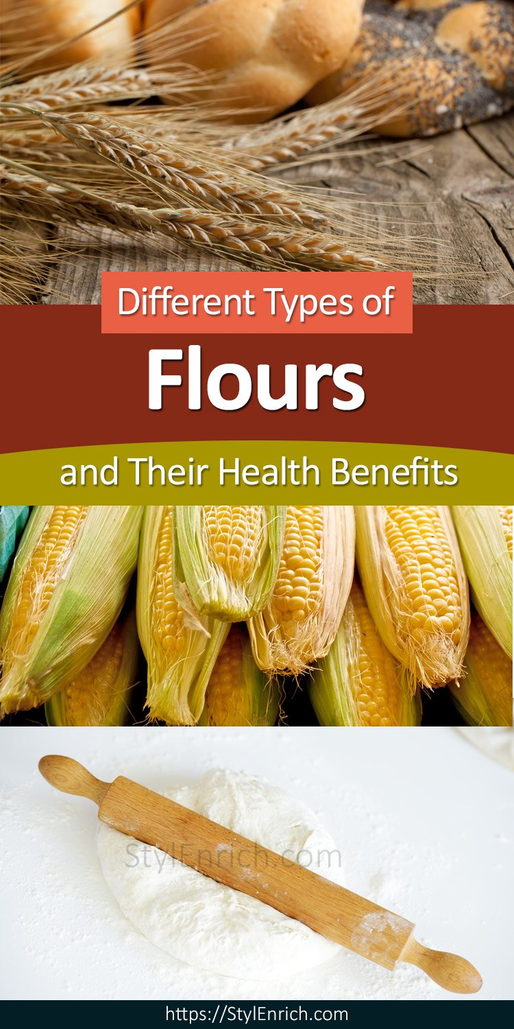 Corn Flour and Wheat Flour are most popular types of Flours