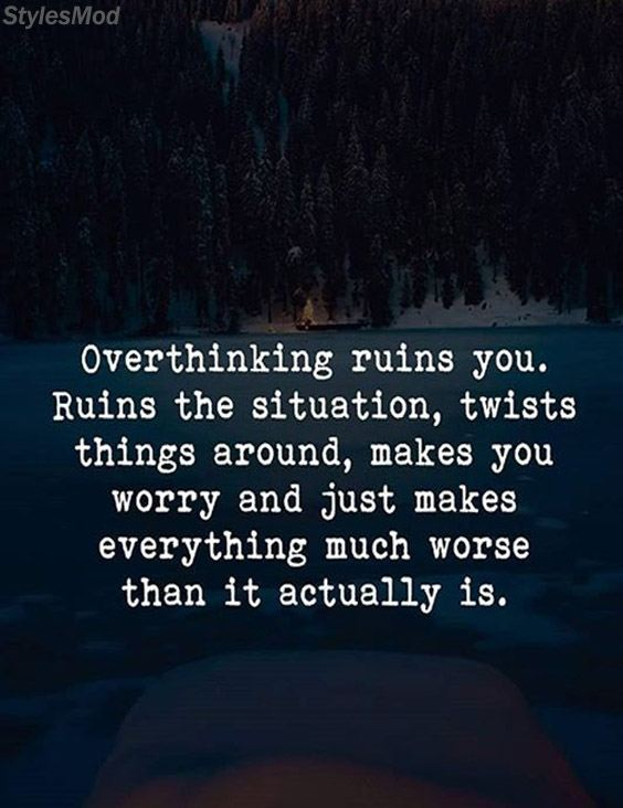 Overthinking Ruins You Quotes Ideas for Everyone Life