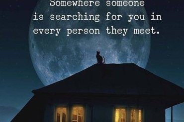 Somewhere Someone is Searching - Best Searching Quotes