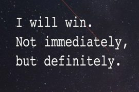 Not Immediately, But Definitely - Best Winning Quotes